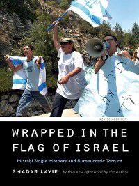 Expanding Frontiers: Interdisciplinary Approaches to Studies of Women, Gender, and Sexuality: Wrapped in the Flag of Israel, Smadar Lavie