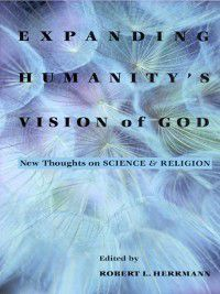 Expanding Humanity's Vision of God