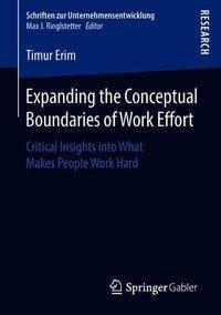 Expanding the Conceptual Boundaries of Work Effort, Timur Erim