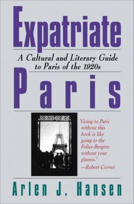 Expatriate Paris, Arlen J. Hansen