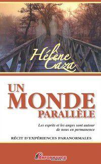 Experience de vie: Un monde parallele, Helene Caza