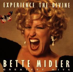 Experience The Divine-Greatest, Bette Midler