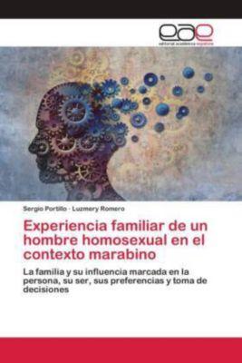 Experiencia familiar de un hombre homosexual en el contexto marabino, Sergio Portillo, Luzmery Romero