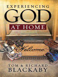 Experiencing God at Home, Richard Blackaby, Tom Blackaby