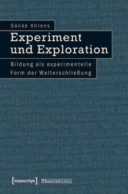 Experiment und Exploration - Sönke Ahrens |