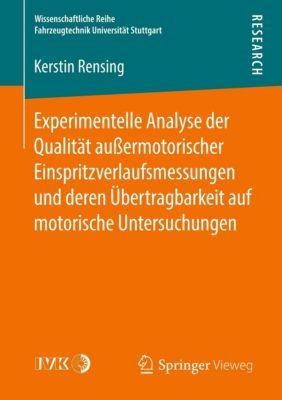 Experimentelle Analyse der Qualität außermotorischer Einspritzverlaufsmessungen und deren Übertragbarkeit auf motorische, Kerstin Rensing