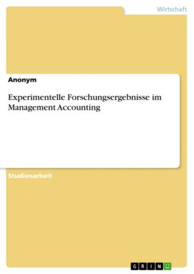 Experimentelle Forschungsergebnisse im Management Accounting