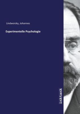 Experimentelle Psychologie - Johannes Lindworsky |