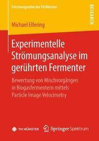 Experimentelle Strömungsanalyse im gerührten Fermenter, Michael Elfering