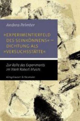 'Experimentierfeld des Seinkönnens' - Dichtung als 'Versuchsstätte', Andrea Pelmter