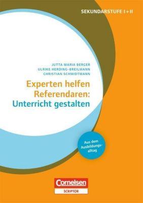 Experten helfen Referendaren: Unterricht gestalten, Jutta Maria Berger, Ulrike Herding-Breilmann, Christian Schmidtmann