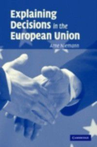 Explaining Decisions in the European Union, Arne Niemann