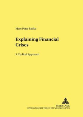 Explaining Financial Crises, Marc Peter Radke