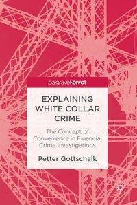 Explaining White-Collar Crime, Petter Gottschalk