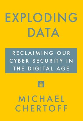 Exploding Data, Michael Chertoff