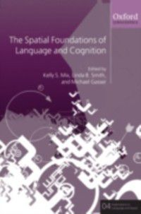 Explorations in Language and Space: Spatial Foundations of Cognition and Language