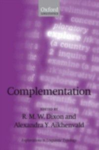 Explorations in Linguistic Typology: Complementation: A Cross-Linguistic Typology
