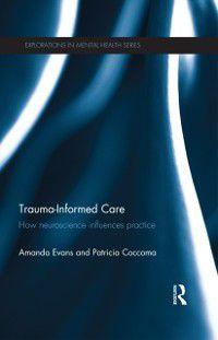 Explorations in Mental Health: Trauma-Informed Care, Amanda Evans, Patricia Coccoma