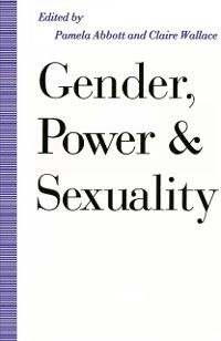 Explorations in Sociology.: Gender, Power and Sexuality