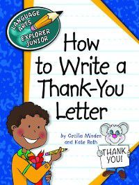 Explorer Junior Library: Language Arts Explorer Junior: How to Write a Thank-You Letter, Cecilia Minden, Kate Roth