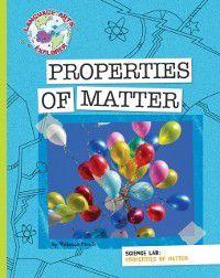 Explorer Library: Language Arts Explorer: Science Lab: Properties of Matter, Rebecca Hirsch
