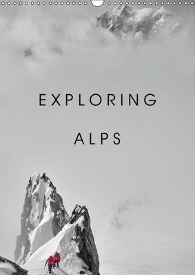 EXPLORING ALPS (Wall Calendar 2019 DIN A3 Portrait), Lumi Toma