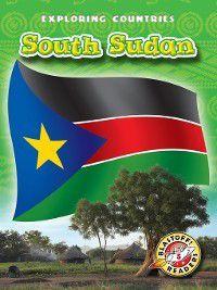Exploring Countries: South Sudan, Lisa Owings