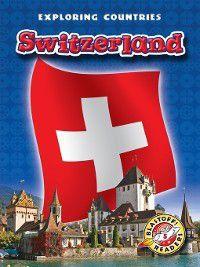 Exploring Countries: Switzerland, Derek Zobel