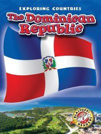 Exploring Countries: The Dominican Republic, Walter Simmons
