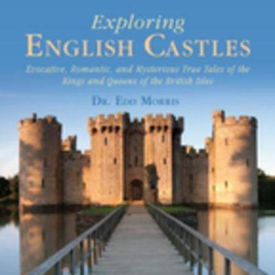 Exploring English Castles, Edd Morris