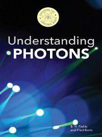 Exploring the Subatomic World: Understanding Photons, Fred Bortz, B. H. Fields