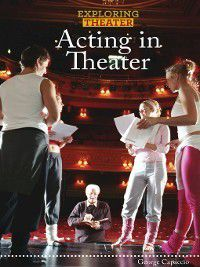 Exploring Theater: Acting in Theater, George Capaccio