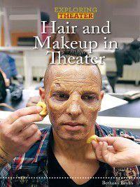 Exploring Theater: Hair and Makeup in Theater, Bethany Bryan