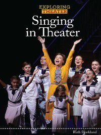 Exploring Theater: Singing in Theater, Ruth Bjorklund