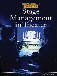 Exploring Theater: Stage Management in Theater, Jeri Freedman