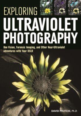 Exploring Ultraviolet Photography, David Prutchi