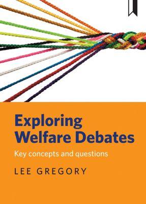 Exploring welfare debates, Lee Gregory