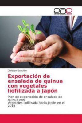 Exportación de ensalada de quinua con vegetales liofilizada a Japón, Christian Guachún