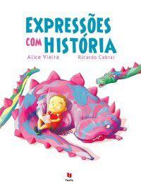 Expressões com História, Alice Vieira