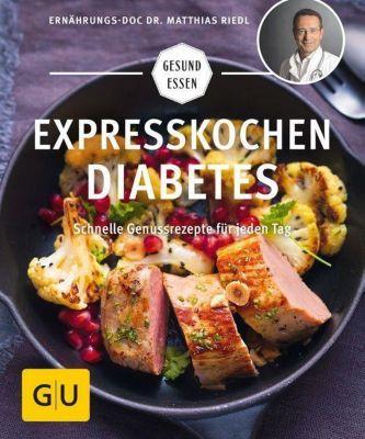 Expresskochen Diabetes - Matthias Riedl |