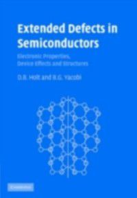 Extended Defects in Semiconductors, D. B. Holt, B. G. Yacobi