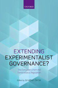 Extending Experimentalist Governance?: The European Union and Transnational Regulation