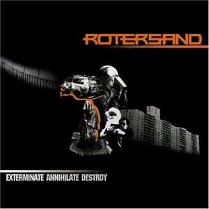 Exterminate, Annihilate, Destroy, Rotersand