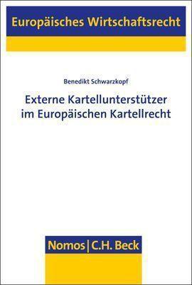 Externe Kartellunterstützer im Europäischen Kartellrecht, Benedikt Schwarzkopf