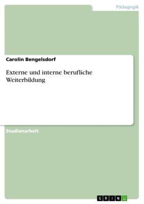 Externe und interne berufliche Weiterbildung, Carolin Bengelsdorf