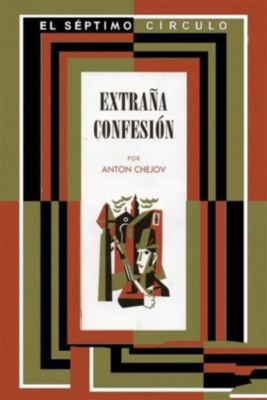 Extraña confesión - Un drama en la cacería, Antón Chéjov