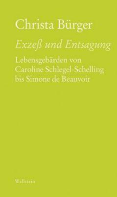Exzeß und Entsagung - Christa Bürger pdf epub
