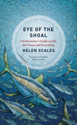 Eye of the Shoal, Helen Scales