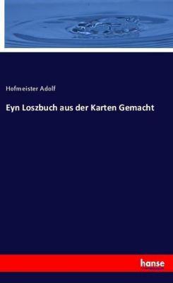 Eyn Loszbuch aus der Karten Gemacht, Hofmeister Adolf