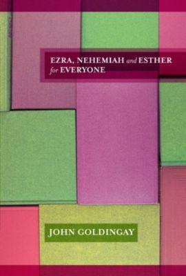 Ezra, Nehemiah & Esther For Everyone, John Goldingay